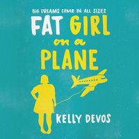 Fat Girl on a Plane - Kelly deVos