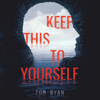 Keep This to Yourself - Tom Ryan