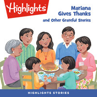 Mariana Gives Thanks and Other Grateful Stories - Highlights for Children