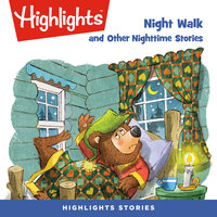 Night Walk and Other Nighttime Stories - Highlights for Children
