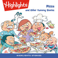 Pizza and Other Yummy Stories - Highlights for Children