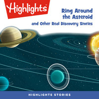 Ring Around the Asteroid and Other Real Discovery Stories - Highlights for Children