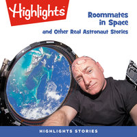 Roommates in Space and Other Real Astronaut Stories - Highlights for Children