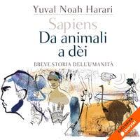 Sapiens. Da animali a dèi: breve storia dell'umanità - Yuval Noah Harari