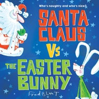 Santa Claus vs. the Easter Bunny - Fred Blunt