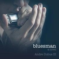 Bluesman - Andre Dubus
