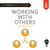 Smart Skills: Working with Others - Frances Kay
