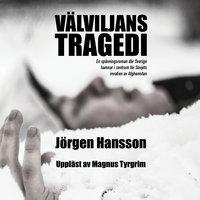 Välviljans tragedi - Jörgen Hansson