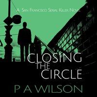 Closing the Circle - P A Wilson