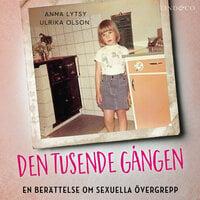 Den tusende gången: En berättelse om sexuella övergrepp - Anna Lytsy,Ulrika Olson
