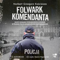 Folwark komendanta - Norbert Grzegorz Kościesza