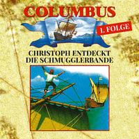 Columbus - Folge 1: Christoph entdeckt die Schmugglerbande - Petra Fohrmann