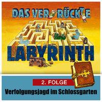 Das ver-rückte Labyrinth - Folge 2: Verfolgungsjagd im Schloßgarten - Hans-Joachim Herwald