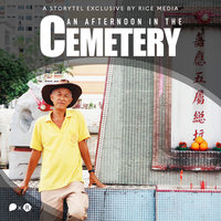 When Death is a Part of Life: 3:30PM at Shuang Long Shan Cemetery - RICE media