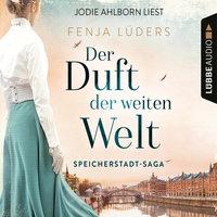 Speicherstadt-Saga - Teil 1: Der Duft der weiten Welt - Fenja Lüders