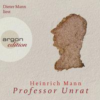 Professor Unrat - Heinrich Mann