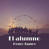 El alumno - Henry James