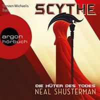 Scythe: Die Hüter des Todes - Neal Shusterman