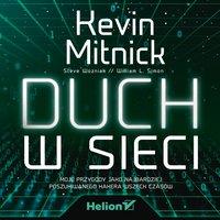 Duch w sieci. Moje przygody jako najbardziej poszukiwanego hakera wszech czasów - William L. Simon,Kevin Mitnick,Steve Wozniak