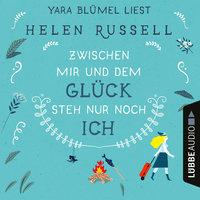 Zwischen mir und dem Glück steh nur noch ich - Helen Russell