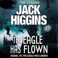 The Eagle Has Flown - Jack Higgins