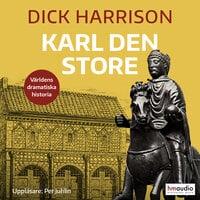Karl den store - Dick Harrison