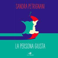 La persona giusta - Sandra Petrignani