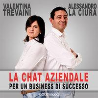 La Chat Aziendale - Valentina Trevaini, Alessandro La Ciura