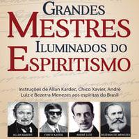 Grandes mestres iluminados do Espiritismo - Worney Almeida de Souza