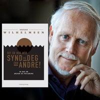 Det er ikke mer synd på deg enn andre! En bok om ansvar og frigjøring - Ingvard Wilhelmsen