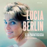 Ilta paratiisissa - Lucia Berlin