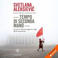 Tempo di seconda mano - Svetlana Aleksiévich