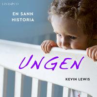 Ungen: En sann historia - Kevin Lewis