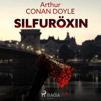 Silfuröxin - Sir Arthur Conan Doyle