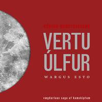 Vertu úlfur: wargus esto - Héðinn Unnsteinsson