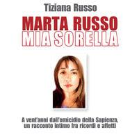 Marta Russo, mia sorella - Tiziana Russo