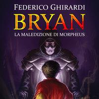 Bryan 3: Le maledizioni di Morpheus - Federico Ghirardi