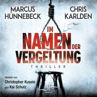 Im Namen der Vergeltung - Marcus Hünnebeck, Chris Karlden