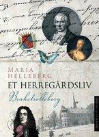 Et herregårdsliv - Brahetrolleborg - Maria Helleberg