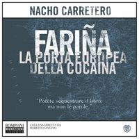 Fariña. La porta europea della cocaina - Nacho Carretero