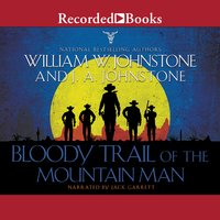 Bloody Trail of the Mountain Man - J.A. Johnstone,William W. Johnstone