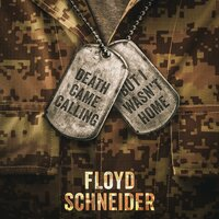 Death Came Calling, But I Wasn't Home - Floyd Schneider