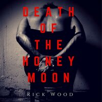 Death of the Honeymoon - Rick Wood
