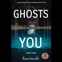 Ghosts of You - Hani'Machi