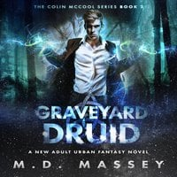 Graveyard Druid - M.D. Massey