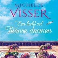 Een lucht vol Franse dromen - Michelle Visser