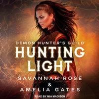 Hunting Light - Amelia Gates,Savannah Rose