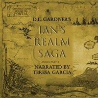 Ian's Realm Saga Part 3 - D.L. Gardner
