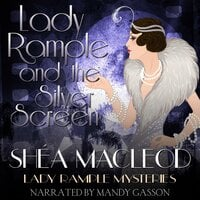 Lady Rample and the Silver Screen - Shéa MacLeod