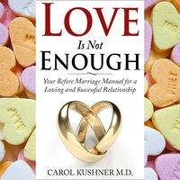 Love is Not Enough - Carol Kushner